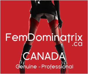 Canada Dominatrix Mistress Femdom Pro-Dommes Fetish BDSM