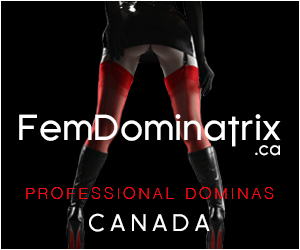 FemDominatrix Canada Professional Mistress Fetish BDSM