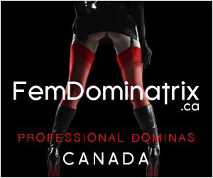 FemDominatrix Canada Professional Mistress Fetish BDSM